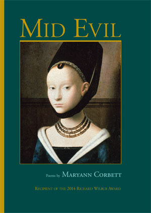 Mid Evil - poems by Maryann Corbett